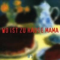 Wo Ist Zuhause Mama(Music, Audio CD)