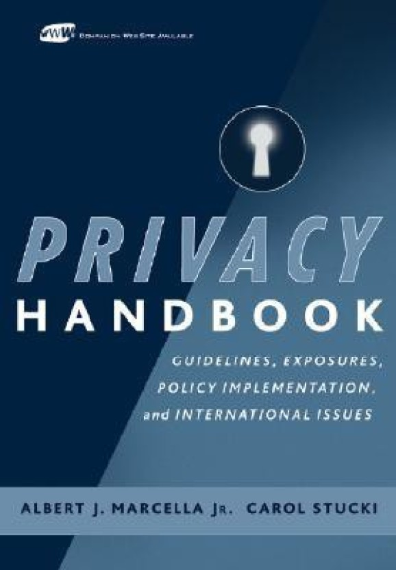 Privacy Handbook: Guidelines, Exposures, Policy Implementation, and International Issues HRD Edition