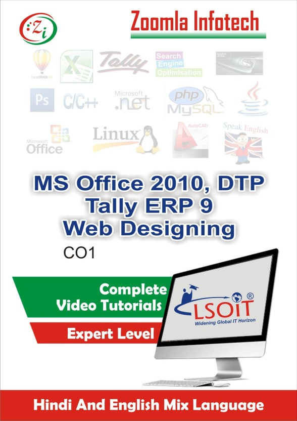 LSOIT Learn Tally9 ERP, Windows Basics, Internet and Emails, MS Excel, Word, Powerpoint, Photoshop, Corel Draw, Pagemaker, HTML, CSS, DreamWeaver, FLASH Video tutorials in hindi, Total 465 Lectures and Total Duration 52 Hours