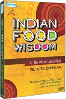 Indian Food Wisdom And The Art Of Eating Right By Rujuta Diwekar(DVD Hindi)