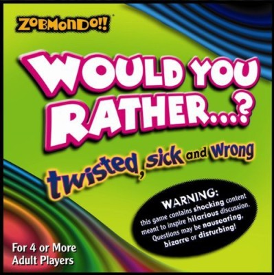 Zobmondo!! Would You Rather? The Twisted Sick And Wrong Version Board Game
