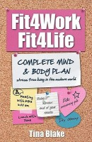 Fit4Work Fit4Life: Stress Free Living in the Modern World(English, Paperback, Tina Blake) best price on Flipkart @ Rs. 1237