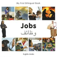 My First Bilingual Book - Jobs: English-Arabic