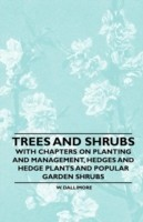Trees and Shrubs - With Chapters on Planting and Management, Hedges and Hedge Plants and Popular Garden Shrubs(English, Paperback, W. Dallimore) best price on Flipkart @ Rs. 1825