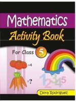 Mathematics Activity (Book - V) 1st Edition price comparison at Flipkart, Amazon, Crossword, Uread, Bookadda, Landmark, Homeshop18