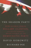 The Shadow Party: How George Soros, Hillary Clinton, and Sixties Radicals Seized Control of the Democratic Party price comparison at Flipkart, Amazon, Crossword, Uread, Bookadda, Landmark, Homeshop18