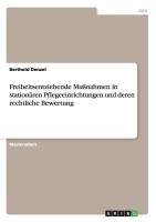 Freiheitsentziehende Massnahmen in Stationaren Pflegeeinrichtungen Und Deren Rechtliche Bewertung (German) price comparison at Flipkart, Amazon, Crossword, Uread, Bookadda, Landmark, Homeshop18
