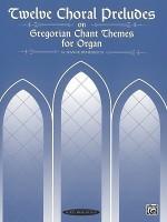 Twelve Choral Preludes on Gregorian Chant Themes for Organ price comparison at Flipkart, Amazon, Crossword, Uread, Bookadda, Landmark, Homeshop18