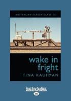 Wake in Fright (Large Print 16pt)(English, Paperback, Tina Kaufman) best price on Flipkart @ Rs. 1462