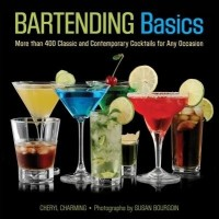 Bartending Basics: More Than 400 Classic and Contemporary Cocktails for Any Occasion price comparison at Flipkart, Amazon, Crossword, Uread, Bookadda, Landmark, Homeshop18