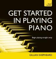 Get Started in Playing Piano: Teach Yourself: Book(English, Paperback, Gillian Shepheard)