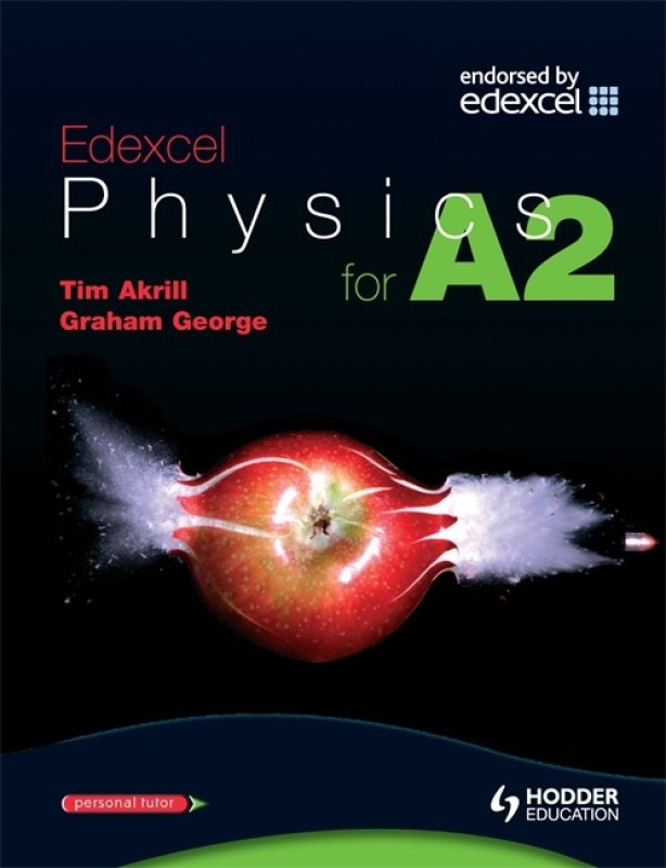 Edexcel Physics for A2(Paperback, Tim Akrill Graham George)