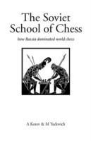 The Soviet School of Chess: How Russia Dominated World Chess (Hardinge Simpole Chess Classics)
