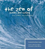 The Zen of Oceans & Surfing: Wit, Wisdom and Inspiration( Series - The Zen Series )(English, Paperback, Katherine Wroth, Kate Quinby, Gerry Lopez)