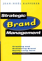 Strategic Brand Management: Creating and Sustaining Brand Equity Long Term 2nd  Edition(English, Paperback, Jean - Noel Kapferer)
