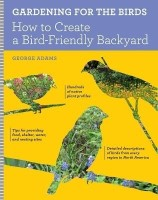 Gardening for the Birds: How to Create a Bird-Friendly Backyard price comparison at Flipkart, Amazon, Crossword, Uread, Bookadda, Landmark, Homeshop18