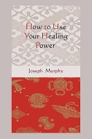 How to Use Your Healing Power price comparison at Flipkart, Amazon, Crossword, Uread, Bookadda, Landmark, Homeshop18
