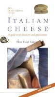 Italian Cheese: Two Hundred and Ninety-Three Traditional Types: Guide to Their Discovery and Appreciation price comparison at Flipkart, Amazon, Crossword, Uread, Bookadda, Landmark, Homeshop18