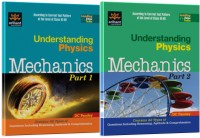 Understanding Physics Mechanics: A Textbook of Physics for IIT JEE & Other Engineering Entrances, Part - 1 & 2 (Set of 2 Books) 1st Edition 1st  Editi