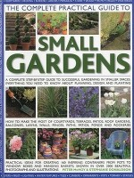 The Complete Practical Guide to Small Gardens: A Complete Step-By-Step Guide to Successful Gardening in Smaller Spaces: Everything You Need to Know ab price comparison at Flipkart, Amazon, Crossword, Uread, Bookadda, Landmark, Homeshop18