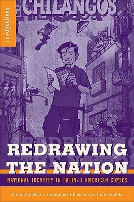 Redrawing the Nation: National Identity in Latin/o American Comics (New...