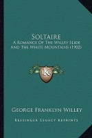 Soltaire: A Romance of the Willey Slide and the White Mountains (1902)a Romance of the Willey Slide and the White Mountains (190 best price on Flipkart @ Rs. 1166