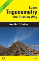 Learn Trigonometry the Russian Way (No Fluff Guide) price comparison at Flipkart, Amazon, Crossword, Uread, Bookadda, Landmark, Homeshop18