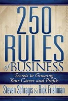 250 Rules of Business: Secrets to Growing Your Career and Profits(English, Paperback, Steve Schragis, Rick Frishman) best price on Flipkart @ Rs. 999