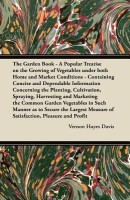 The Garden Book - A Popular Treatise on the Growing of Vegetables Under Both Home and Market Conditions - Containing Concise and Dependable Informatio price comparison at Flipkart, Amazon, Crossword, Uread, Bookadda, Landmark, Homeshop18