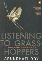 Listening To Grasshoppers: Field Notes On Democracy price comparison at Flipkart, Amazon, Crossword, Uread, Bookadda, Landmark, Homeshop18