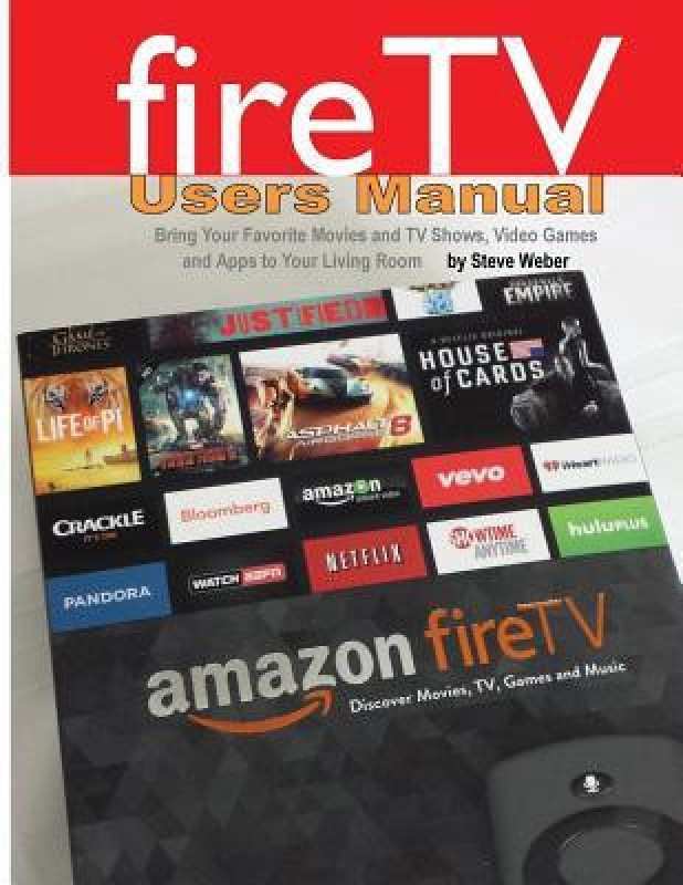 Fire TV Users Manual: Bring Your Favorite Movies and TV...