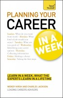 Planning Your Career in a Week: Teach Yourself : Teach Yourself