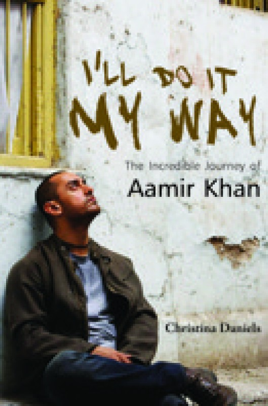 I'll Do It My Way: The Incredible Journey of Aamir...