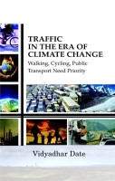 Traffic in the Era of Climate Change: Walking, Cycling, Public Transport Need Priority price comparison at Flipkart, Amazon, Crossword, Uread, Bookadda, Landmark, Homeshop18