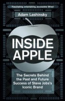 Inside Apple: The Secrets Behind the Past and Future Success of Steve Jobs