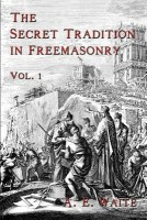 The Secret Tradition in Freemasonry: Vol. 1 price comparison at Flipkart, Amazon, Crossword, Uread, Bookadda, Landmark, Homeshop18