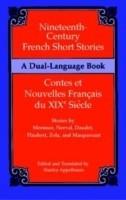 Nineteenth-Century French Short Stories/Contes Et Nouvelles Francais Du Xixe Siecle Bilingual Edition