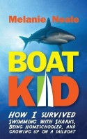 Boat Kid: How I Survived Swimming with Sharks, Being Homeschooled, and Growing Up on a Sailboat best price on Flipkart @ Rs. 1172