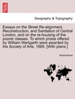 Essays on the Street Re-Alignment, Reconstruction, and Sanitation of Central London, and on the Re-Housing of the Poorer Classes. to Which Prizes Offe price comparison at Flipkart, Amazon, Crossword, Uread, Bookadda, Landmark, Homeshop18