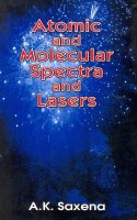 Atomic And Molecular Spectra And Lasers(English, Saxena A. K.)