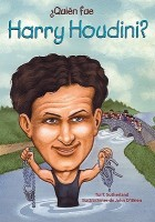 Quien Fue Harry Houdini = Who Was Harry Houdini? (Spanish) price comparison at Flipkart, Amazon, Crossword, Uread, Bookadda, Landmark, Homeshop18