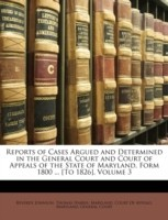 Reports of Cases Argued and Determined in the General Court and Court of Appeals of the State of Maryland, Form 1800 ... [To 1826], Volume 3 price comparison at Flipkart, Amazon, Crossword, Uread, Bookadda, Landmark, Homeshop18