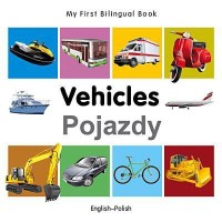 My First Bilingual Book-Vehicles (English-Polish)