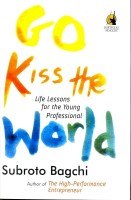 Go Kiss The World: Life Lessions For The Young Professional price comparison at Flipkart, Amazon, Crossword, Uread, Bookadda, Landmark, Homeshop18