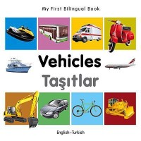 My First Bilingual Book-Vehicles (English-Turkish)