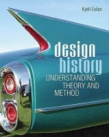 Design History Understanding Theory and Method