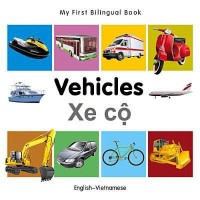 My First Bilingual Book-Vehicles (English-Vietnamese)
