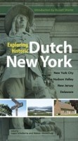 Exploring Historic Dutch New York: New York City, Hudson Valley, New Jersey, and Delaware(English, Paperback, Russell Shorto)