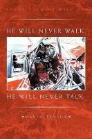 He Will Never Walk. He Will Never Talk. price comparison at Flipkart, Amazon, Crossword, Uread, Bookadda, Landmark, Homeshop18