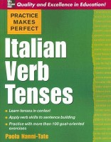Practice Makes Perfect : Italian Verb Tenses Bilingual Edition